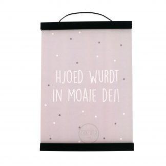 Poster Hjoed Wurdt In Moaie Dei A4 met Poster ophangsysteem Zwart A4 - Krúskes.nl