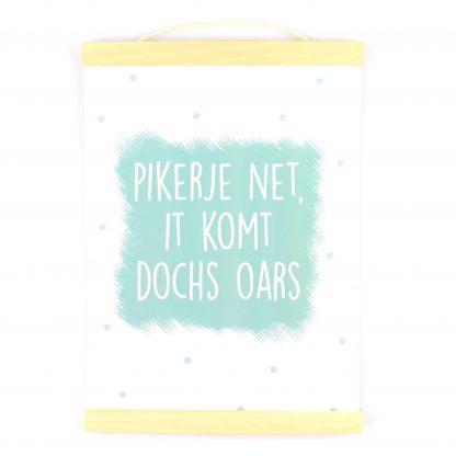 Poster Pikerje Net It Komt Dochs Oars - Krúskes.nl (2)