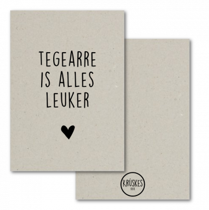 Grijskaart Tegearre is alles leuker - Krúskes