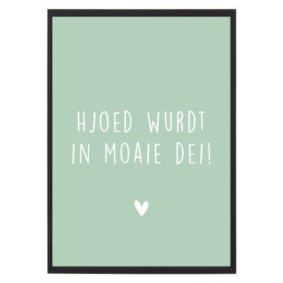 Poster met lijst Hjoed wurdt in moaie dei